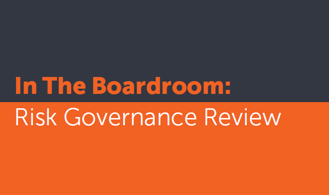In the Boardroom: Risk Governance Review