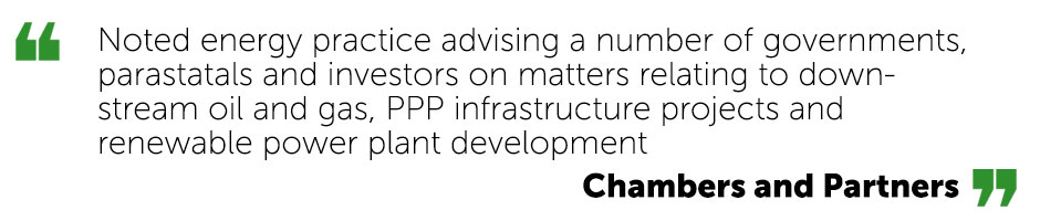 Noted energy practice advising a number of governments, parastatals and investors on matters relating to downstream oil and gas, PPP infrastructure projects and renewable power plant development. – Chambers and Partners