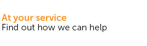 At your service, find out how we can help.