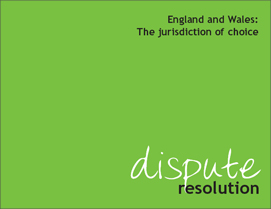England Wales: The Jurisdiction of Choice - dispute resolution (The Law Society)