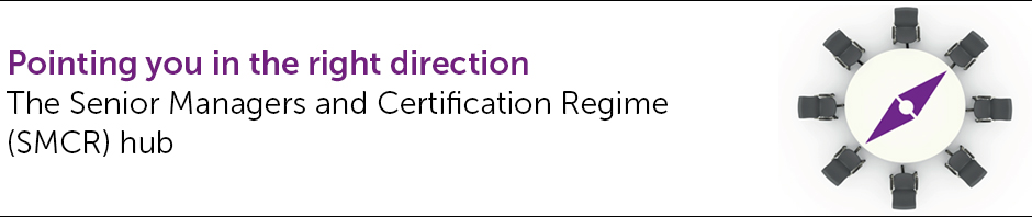 The Senior Managers and Certification Regime