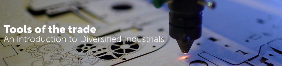 Tools of the Trade - An introduction to Diversified Industrials