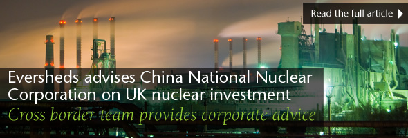 Eversheds advises China National Nuclear Corporation on UK nuclear investment