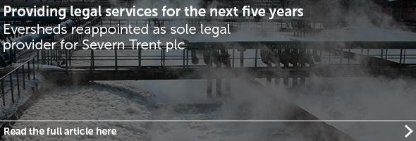 Eversheds reappointed as sole legal provider for Severn Trent plc