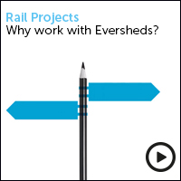 Rail projects why work with Eversheds? view the video