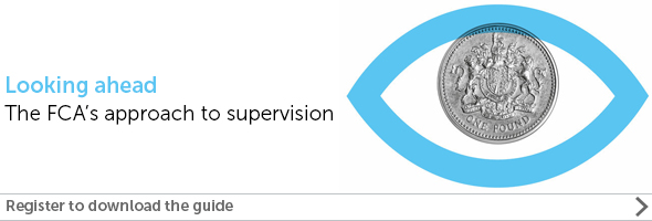 FCA's Approach to Supervision Guide - Register to download your copy
